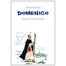 Domenico. Uomo di misericordia