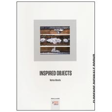 Inspired objects. Matteo Marella. Ediz. italiana e inglese