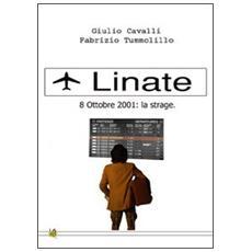 Linate 8 ottobre 2001. La strage