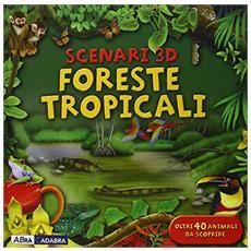 Foreste tropicali. Libro pop-up