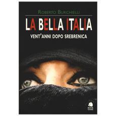 Bella Italia. Vent'anni dopo Srebrenica (La)