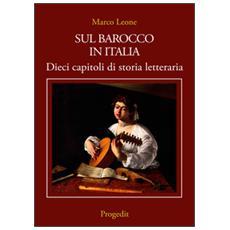 Sul Barocco in Italia. Dieci capitoli di storia letteraria