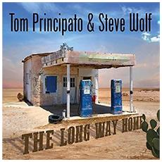 Tom Principato & Steve Wolf - The Long Way Home