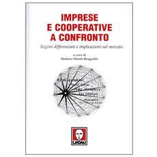 Imprese e cooperative a confronto. Regimi differenziati e implicazioni sul mercato