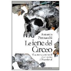 Le iene del Circeo. Vita, morte e miracoli dell'uomo di Neanderthal