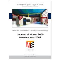 Museo della tecnica elettrica. Un anno al museo 2009. Ediz. italiana e inglese