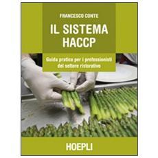 Sistema HACCP. Guida pratica per i professionisti del settore ristorativo