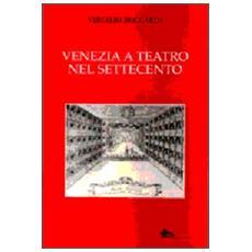 Venezia a teatro nel Settecento