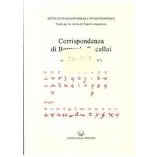 Corrispondenza degli ambasciatori fiorentini a Napoli. Vol. 3: Bernardo Rucellai (ottobre 1486-agosto 1487) .