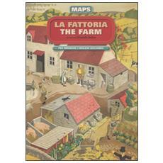 Fattoria-The farm. Maps. Con adesivi (La)
