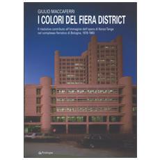 Colori del fiera district. Il risolutivo contributo all'immagine dell'opera di Kenzo Tange nel complesso fieristico di Bologna, (1978-1983) (I)