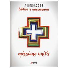 Agenda biblica e missionaria. Missione e unit�. 2017
