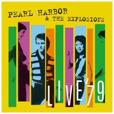 Pearl Harbor & The Explosions - Live '79 (180gr) (Lp+Cd)