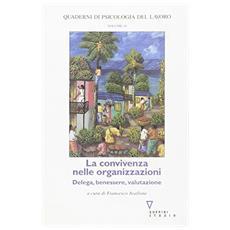 La convivenza nelle organizzazioni. Delega, benessere, valutazione