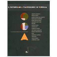 Futurismo a Viareggio e in Versilia. Accadimenti e riflessi dal 1918 al 1940