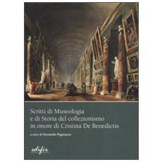 Scritti di museologia e di storia del collezionismo in onore di Cristina De Benedictis