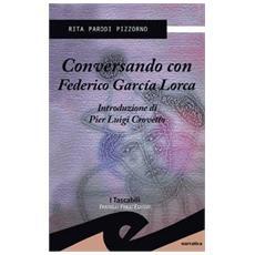 Conversando con Federico Garcia Lorca