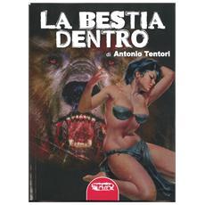 Antonio Tentori - La Bestia Dentro