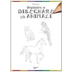 Imparare a disegnare gli animali. Ediz. illustrata