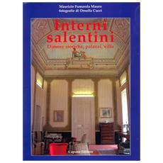 Interni salentini. Dimore storiche, palazzi, ville
