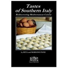 Tastes of Southern Italy. Rediscovering Mediterranean cuisine