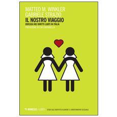 Il nostro viaggio. Odissea nei diritti LGBT in Italia