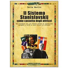 Sistema Stanislavskij come cassetta degli attrezzi (Il)