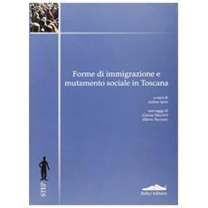 Forme di immigrazione e mutamento sociale in Toscana