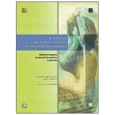 Il manuale del paziente affetto da sindrome fibromialgica. Gestione integrata tra persone sanitario e paziente