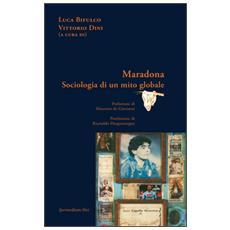 Maradona. Sociologia di un mito globale