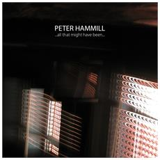 Peter Hammill - All That Might Have Been