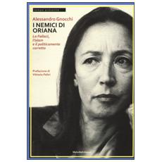 Nemici di Oriana. La Fallaci, l'islam e il politicamente corretto (I)