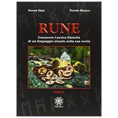 Rune. Vol. 2: Conoscere l'antica filosofia di un linguaggio attuale nella sua verità.