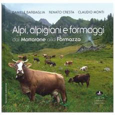 Alpi, alpigiani e formaggi dal Mottarone alla Formazza