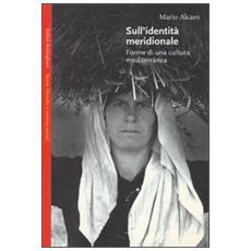 Sull'identità meridionale. Forme di una cultura mediterranea