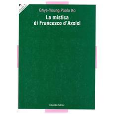 La mistica di Francesco d'Assisi