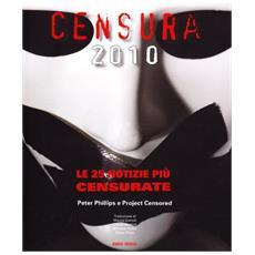 Censura 2010. Le 25 notizie più censurate
