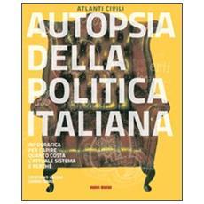 Autopsia della politica italiana. Ediz. illustrata