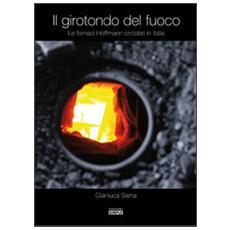 Il girotondo del fuoco. Le fornaci Hoffman circolari in Italia