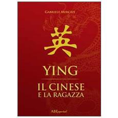 Ying. Il cinese e la ragazza