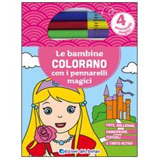 Bambine Colorano Con I Pennarelli Magici (Le)