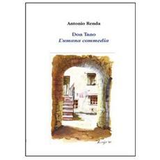 Renda, Antonio. - Don Tano. L'Umana Commedia.