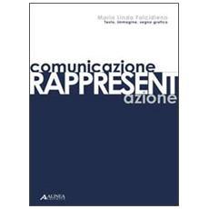 Comunicazione-rappresentazione. Testo, immagine, segno grafico