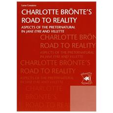 Charlotte Bronte's road to reality. Aspects of the preternatural in Jane Eyre and Villette