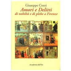 Amori e delitti di nobiltà e di plebe a Firenze