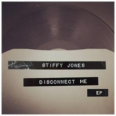 """Stiffy Jones - Disconnect Me Ep (7"""")"""