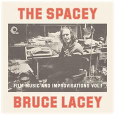 Bruce Lacey - Spacey Bruce Lacey Volume One