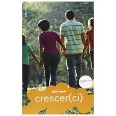Crescer (ci) . Adolescenti e genitori insieme