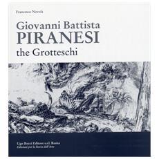 Giovanni Battista Piranesi. The grotteschi. Ediz. inglese