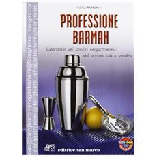 Professione barman. Il nuovo manuale del bar